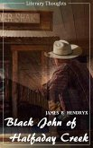 Black John of Halfaday Creek (James B. Hendryx) (Literary Thoughts Edition) (eBook, ePUB)