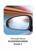Rückspiegelungen Episode 1 - Vom Verlieren der Liebe (eBook, ePUB)