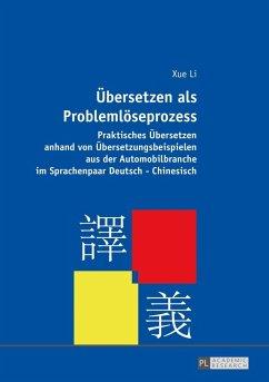 Uebersetzen als Problemloeseprozess (eBook, PDF) - Li, Xue