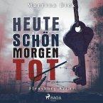 Heute schön, morgen tot - Flensburg-Krimi (Ungekürzt) (MP3-Download)