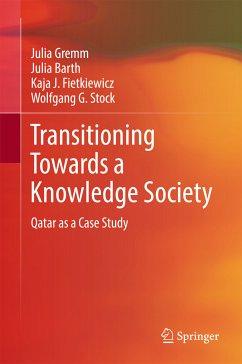 Transitioning Towards a Knowledge Society (eBook, PDF) - Gremm, Julia; Barth, Julia; Fietkiewicz, Kaja J.; Stock, Wolfgang G.