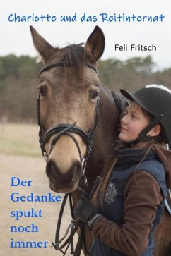 Charlotte und das Reitinternat - Der Gedanke spukt noch immer (eBook, ePUB) - Fritsch, Feli