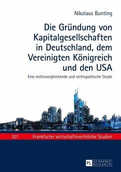 Die Gruendung von Kapitalgesellschaften in Deutschland, dem Vereinigten Koenigreich und den USA (eBook, ePUB) - Bunting, Nikolaus
