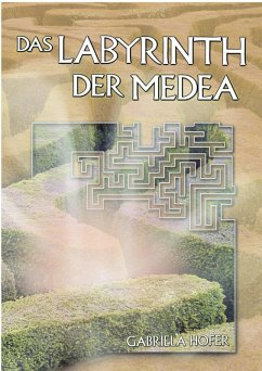 Das Labyrinth der Medea (eBook, ePUB) - Hofer, Gabriela