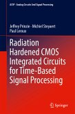 Radiation Hardened CMOS Integrated Circuits for Time-Based Signal Processing (eBook, PDF)