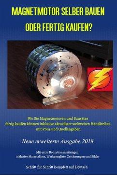 Magnetmotor selber bauen oder fertig kaufen? (eBook, ePUB) - Weinand, Sonja; Weinand-Diez, Patrick