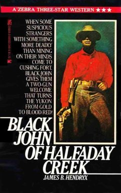 Black John of Halfaday Creek (eBook, ePUB) - Hendryx, James Beardley
