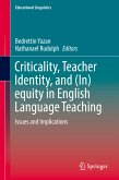 Criticality, Teacher Identity, and (In)equity in English Language Teaching (eBook, PDF)