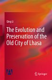 The Evolution and Preservation of the Old City of Lhasa (eBook, PDF)