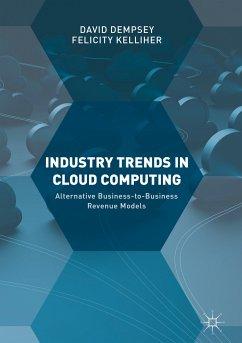 Industry Trends in Cloud Computing (eBook, PDF) - Dempsey, David; Kelliher, Felicity