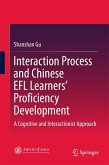 Interaction Process and Chinese EFL Learners' Proficiency Development (eBook, PDF)