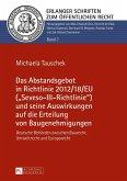 Das Abstandsgebot in Richtlinie 2012/18/EU (Seveso-III-Richtlinie und seine Auswirkungen auf die Erteilung von Baugenehmigungen (eBook, ePUB)