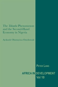 Tokunbo Phenomenon and the Second-Hand Economy in Nigeria (eBook, PDF) - Omobowale, Ayokunle Olumuyiwa