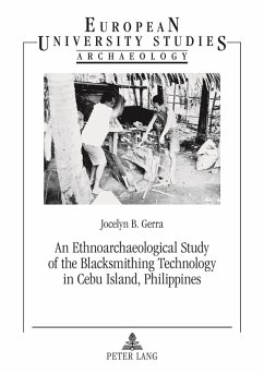 Ethnoarchaeological Study of the Blacksmithing Technology in Cebu Island, Philippines (eBook, PDF) - Gerra, Jocelyn B.