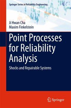 Point Processes for Reliability Analysis (eBook, PDF) - Cha, Ji Hwan; Finkelstein, Maxim