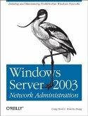 Windows Server 2003 Network Administration (eBook, PDF)