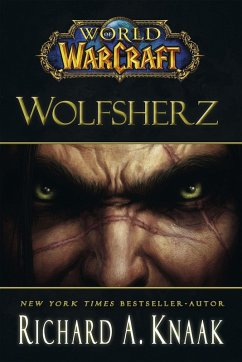 World of Warcraft: Wolfsherz (eBook, ePUB) - Knaak, Richard