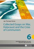 Collected Essays on War, Holocaust and the Crisis of Communism (eBook, ePUB)