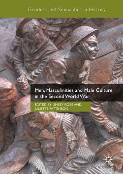 Men, Masculinities and Male Culture in the Second World War (eBook, PDF)