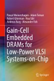 Gain-Cell Embedded DRAMs for Low-Power VLSI Systems-on-Chip (eBook, PDF)