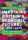 Imagining Britain's Economic Future, c.1800-1975 (eBook, PDF)