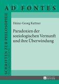 Paradoxien der soziologischen Vernunft und ihre Ueberwindung (eBook, ePUB)