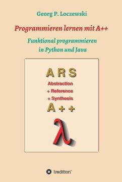Programmieren lernen mit A++ (eBook, ePUB) - Loczewski, Georg P.