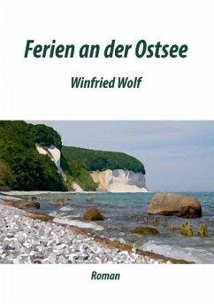 Ferien an der Ostsee (eBook, ePUB) - Wolf, Winfried