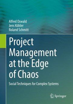 Project Management at the Edge of Chaos (eBook, PDF) - Schmitt, Roland; Köhler, Jens; Oswald, Alfred