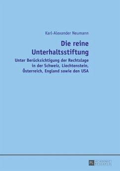 Die reine Unterhaltsstiftung (eBook, ePUB) - Neumann, Karl-Alexander