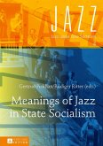 Meanings of Jazz in State Socialism (eBook, ePUB)
