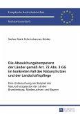 Die Abweichungskompetenz der Laender gemae Art. 72 Abs. 3 GG im konkreten Fall des Naturschutzes und der Landschaftspflege (eBook, PDF)