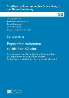 Exportdeterminanten serbischen Obstes (eBook, PDF) - Kolundzija, Eli