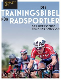 Die Trainingsbibel für Radsportler - Friel, Joe