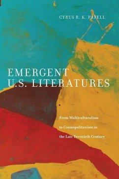 Emergent U.S. Literatures (eBook, PDF) - Patell, Cyrus