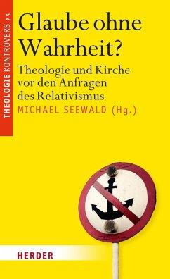 Glaube ohne Wahrheit? (eBook, PDF)