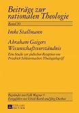 Abraham Geigers Wissenschaftsverstaendnis (eBook, PDF)