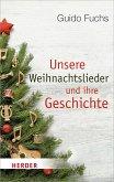 Unsere Weihnachtslieder und ihre Geschichte (eBook, ePUB)