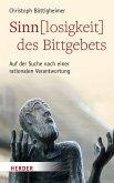 Sinn(losigkeit) des Bittgebets (eBook, PDF)
