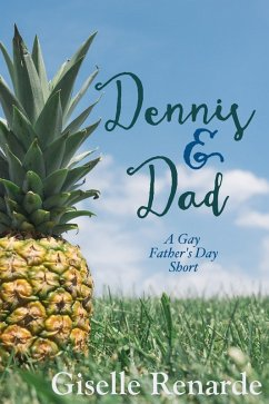 Dennis and Dad: A Gay Father?s Day Short (eBook...