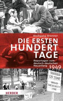 Die ersten hundert Tage (eBook, ePUB) - Brenner, Wolfgang