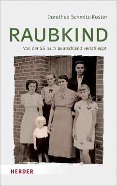 Raubkind (eBook, PDF) - Schmitz-Köster, Dorothee