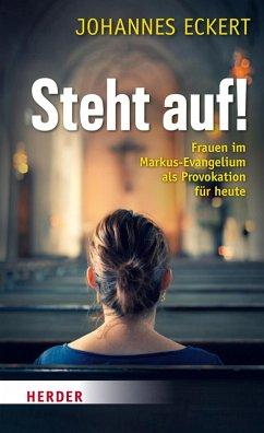 Steht auf! (eBook, ePUB) - Eckert, Abt Johannes