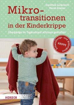 Mikrotransitionen in der Kinderkrippe (eBook, PDF) - Kramer, Maren; Gutknecht, Dorothee