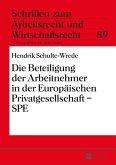 Die Beteiligung der Arbeitnehmer in der Europaeischen Privatgesellschaft - SPE (eBook, ePUB)