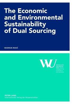 Economic and Environmental Sustainability of Dual Sourcing (eBook, PDF) - Rosic, Heidrun