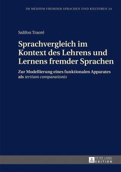 Sprachvergleich im Kontext des Lehrens und Lernens fremder Sprachen (eBook, PDF) - Traore, Salifou