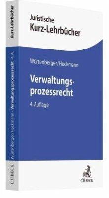 Verwaltungsprozessrecht - Würtenberger, Thomas; Heckmann, Dirk