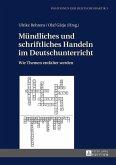 Muendliches und schriftliches Handeln im Deutschunterricht (eBook, ePUB)