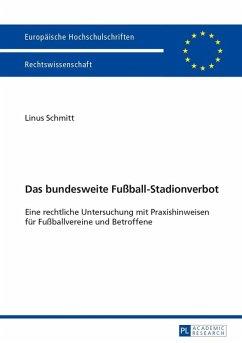 Das bundesweite Fuball-Stadionverbot (eBook, PDF) - Schmitt, Linus